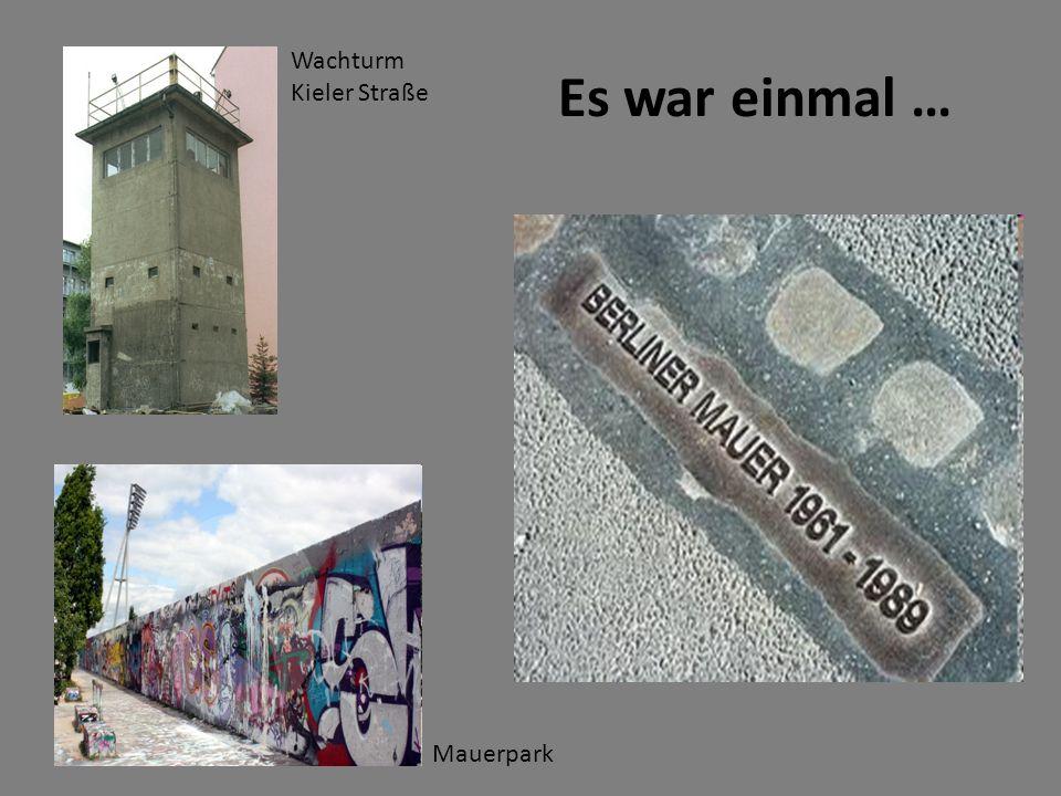 Es war einmal … Wachturm Kieler Straße Mauerpark