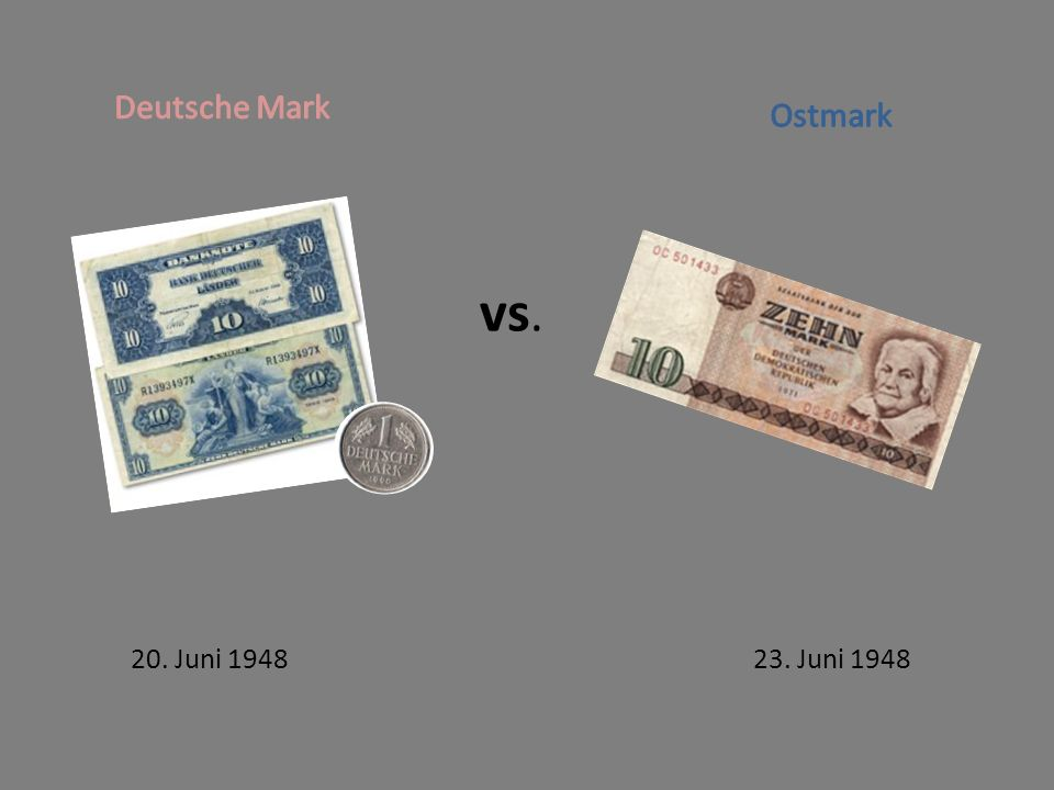 vs. Deutsche Mark Ostmark 20. Juni Juni 1948