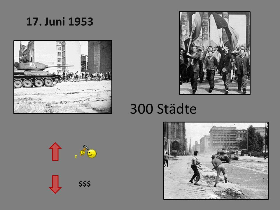 17. Juni 1953 300 Städte.