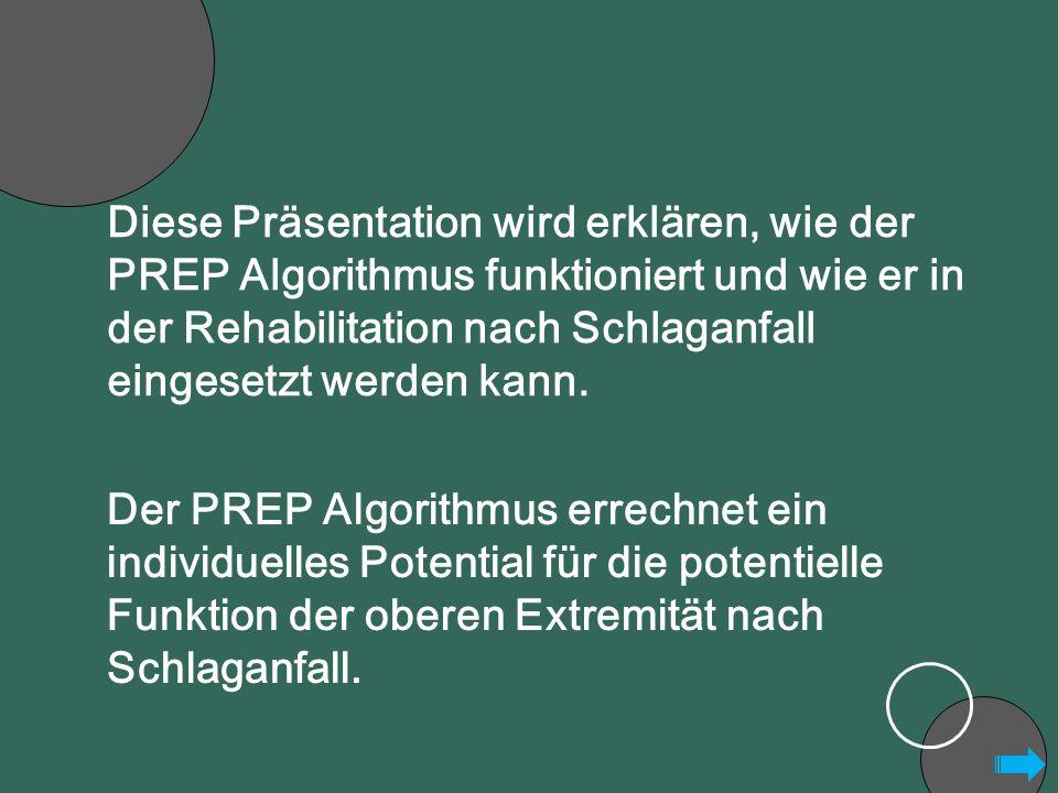 Diese Präsentation wird erklären, wie der PREP Algorithmus funktioniert und wie er in der Rehabilitation nach Schlaganfall eingesetzt werden kann.