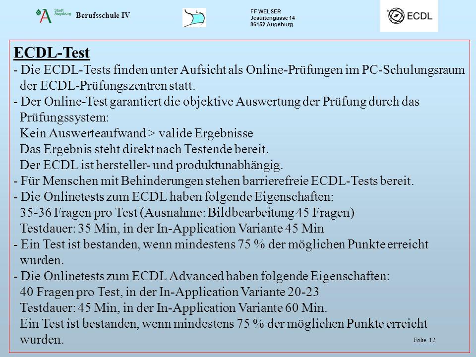 ECDL-Test - Die ECDL-Tests finden unter Aufsicht als Online-Prüfungen im PC-Schulungsraum der ECDL-Prüfungszentren statt.