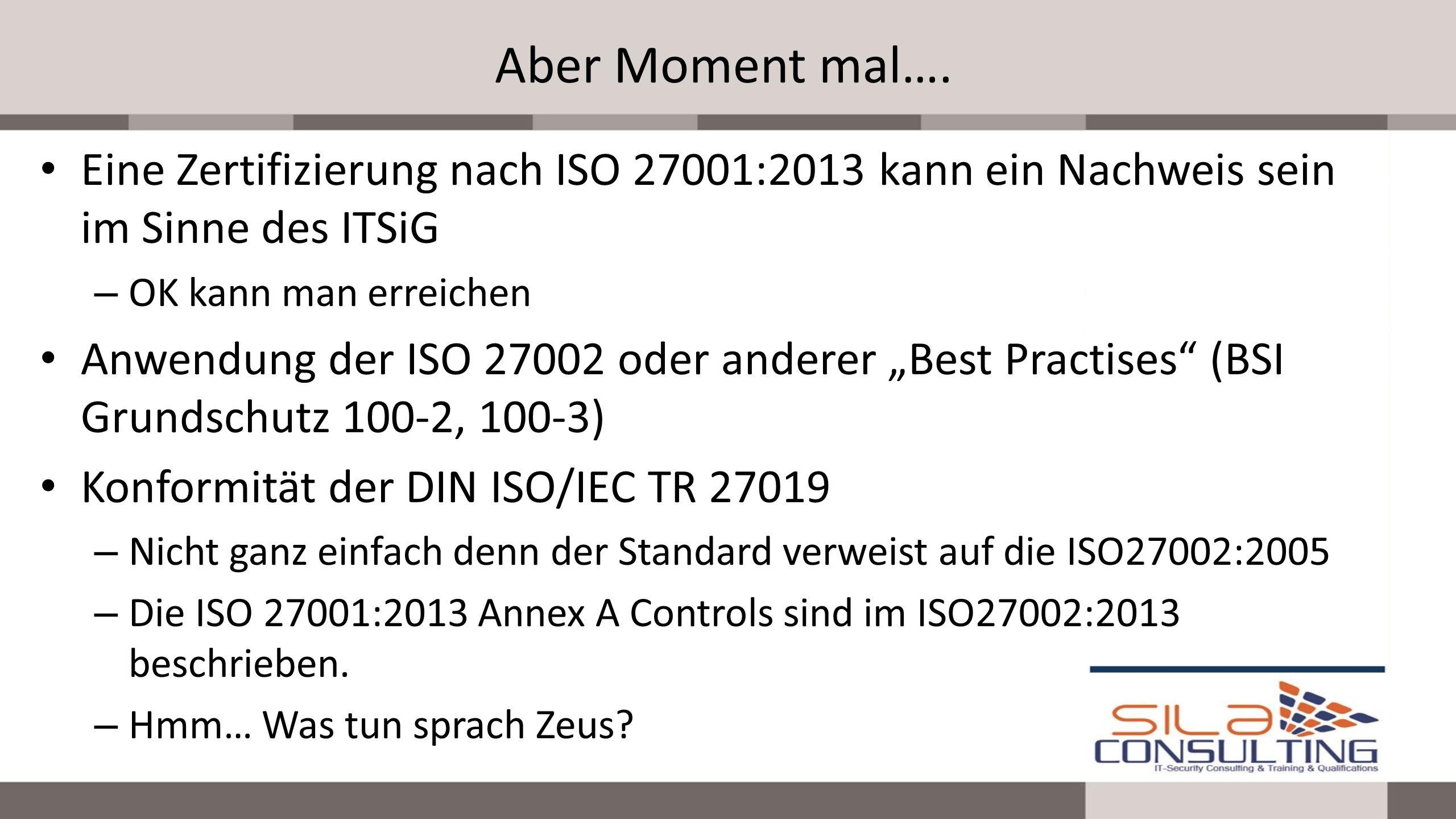 Aber Moment mal…. Eine Zertifizierung nach ISO 27001:2013 kann ein Nachweis sein im Sinne des ITSiG.