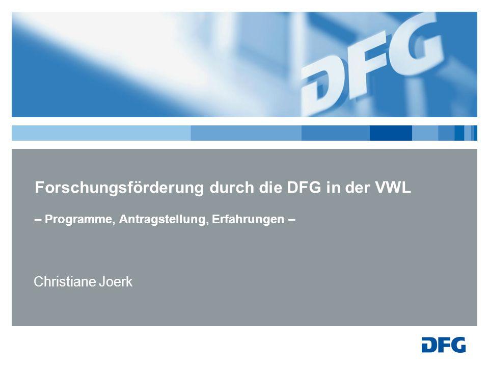 Forschungsförderung durch die DFG in der VWL – Programme, Antragstellung, Erfahrungen –
