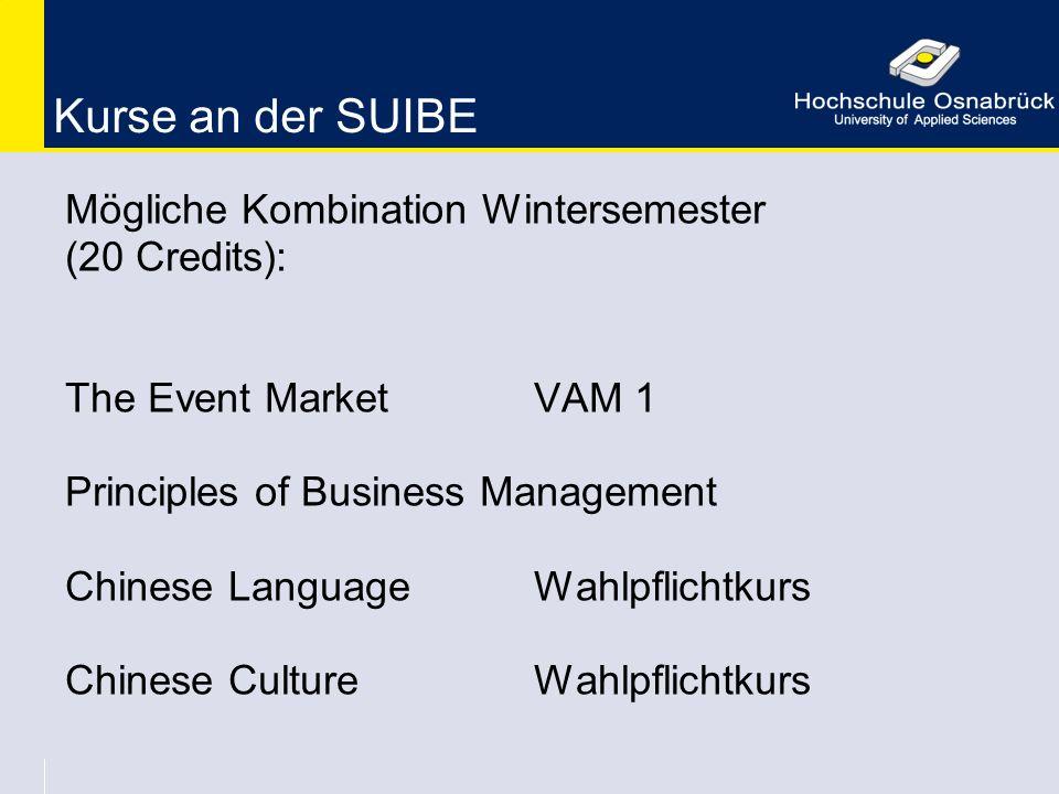 Kurse an der SUIBE Mögliche Kombination Wintersemester (20 Credits):