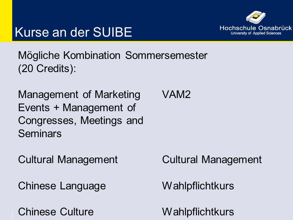Kurse an der SUIBE Mögliche Kombination Sommersemester (20 Credits):