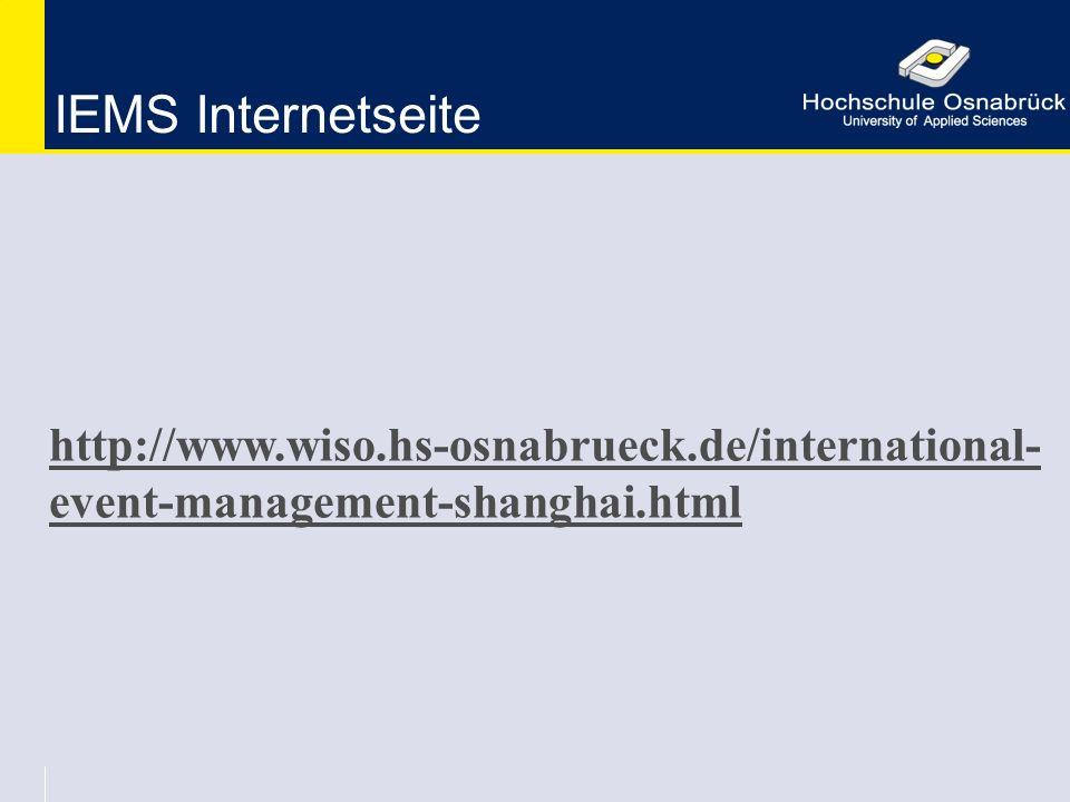IEMS Internetseite http://www.wiso.hs-osnabrueck.de/international-event-management-shanghai.html