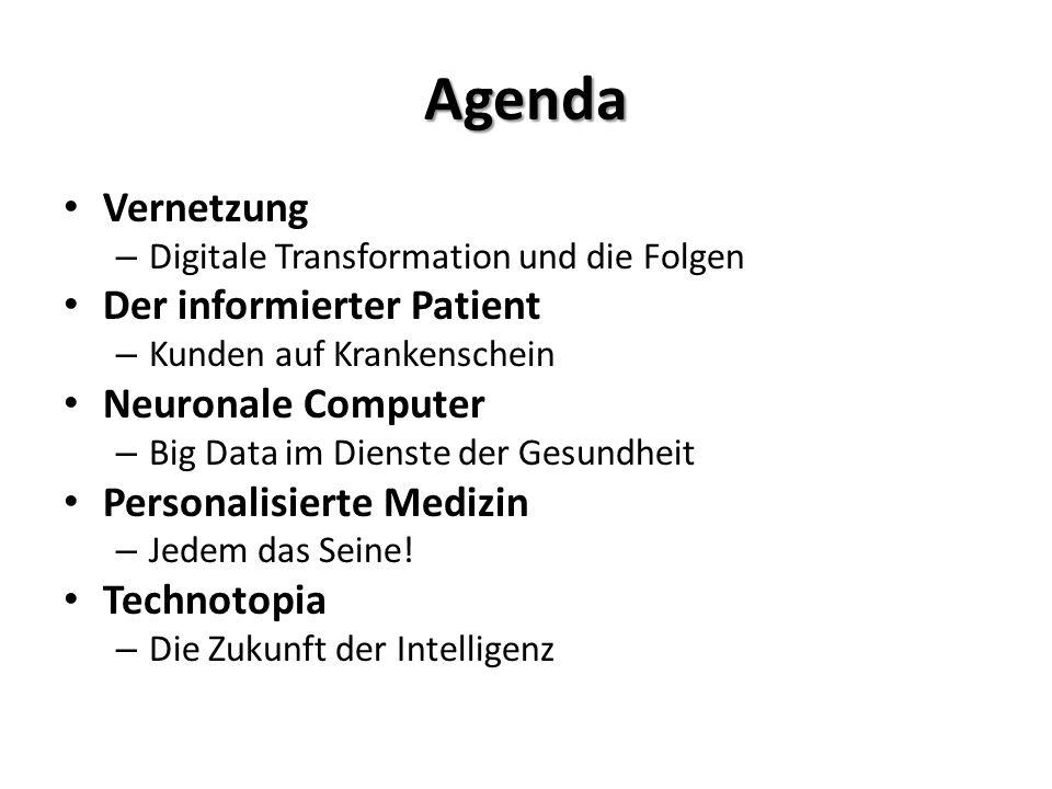 Agenda Vernetzung Der informierter Patient Neuronale Computer
