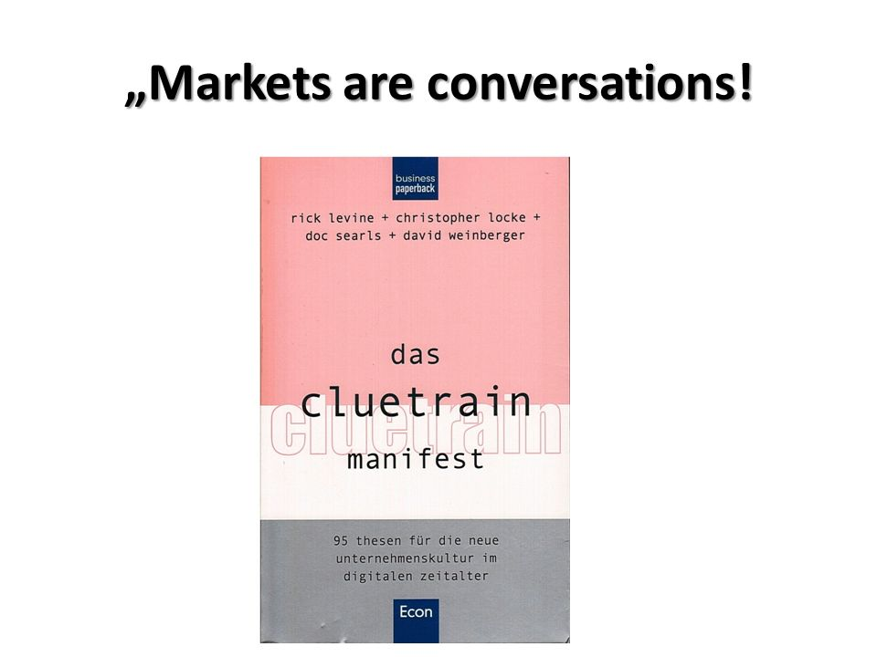 """""""Markets are conversations!"""
