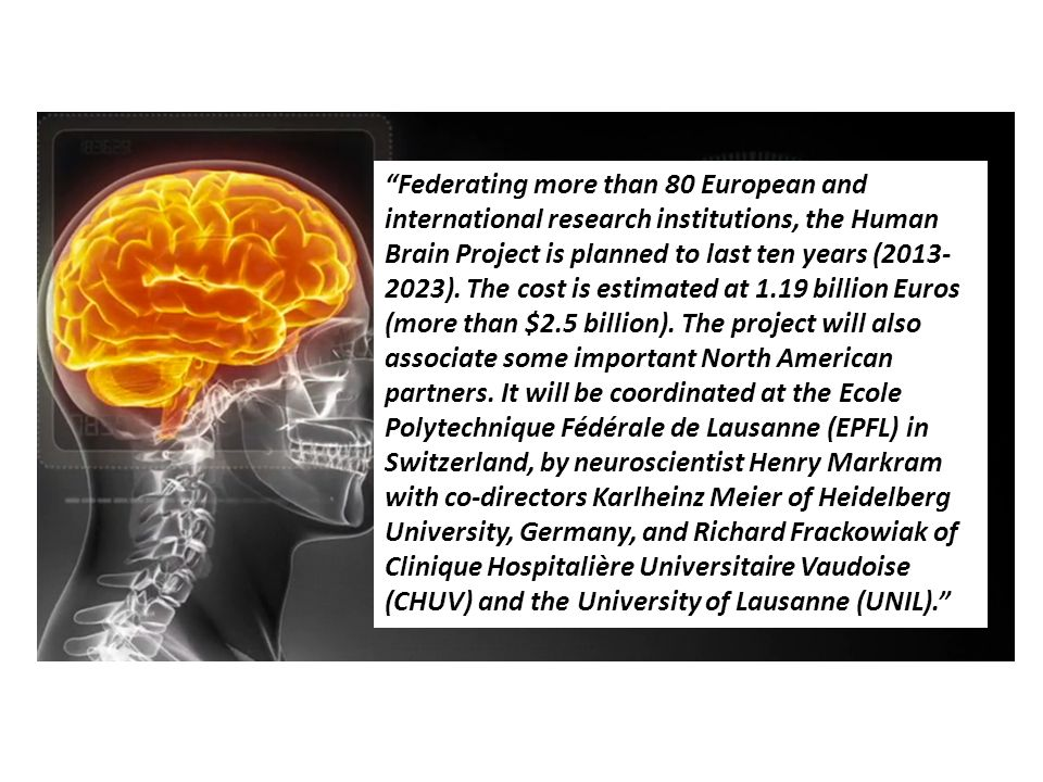 Federating more than 80 European and international research institutions, the Human Brain Project is planned to last ten years ( ).