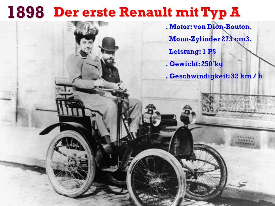 1898 Der erste Renault mit Typ A . Motor: von Dion-Bouton.