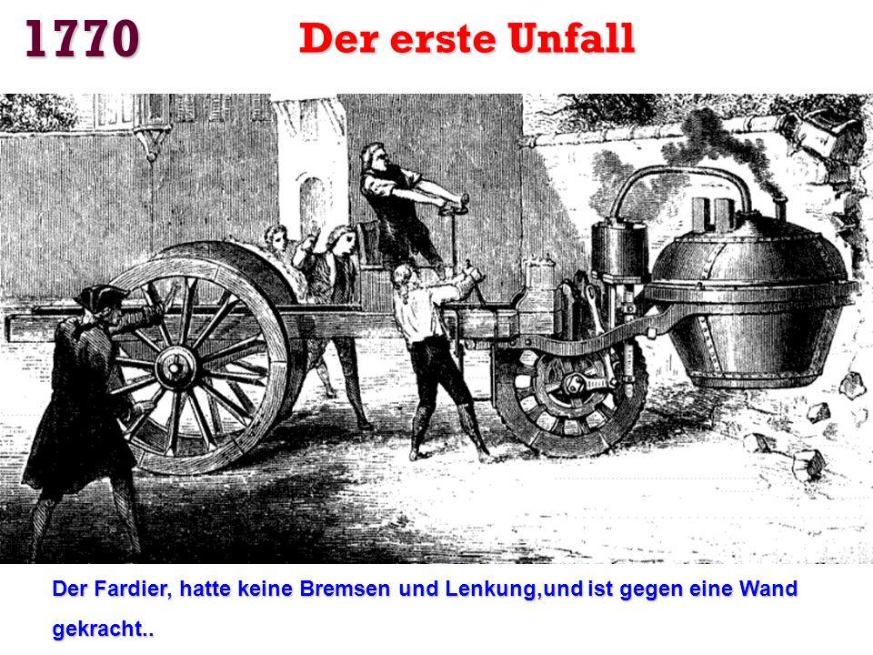 1770 Der erste Unfall. Der Fardier, hatte keine Bremsen und Lenkung,und ist gegen eine Wand.