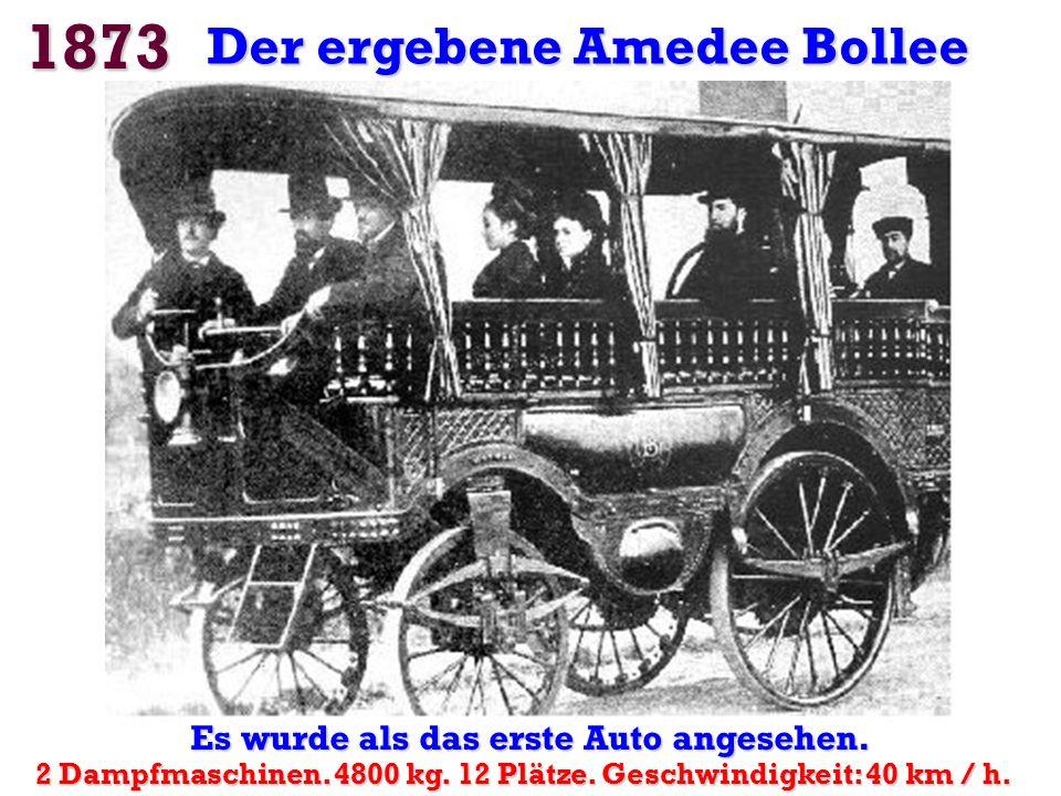 1873 Der ergebene Amedee Bollee Es wurde als das erste Auto angesehen.