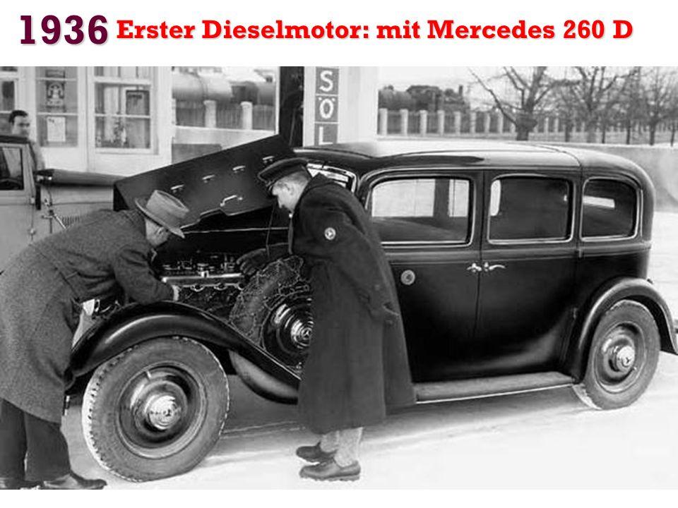 1936 Erster Dieselmotor: mit Mercedes 260 D