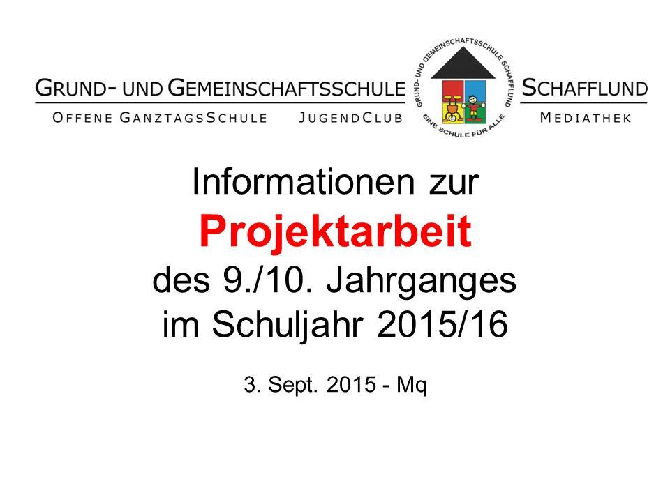 Informationen zur Projektarbeit des 9. /10