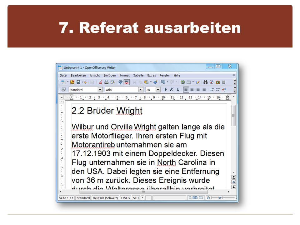 7. Referat ausarbeiten Kein Vorlesetext Formulierungen bereitstellen