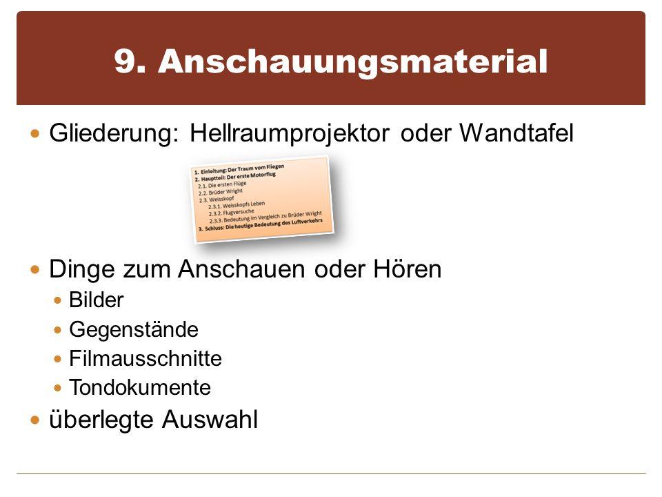 9. Anschauungsmaterial Gliederung: Hellraumprojektor oder Wandtafel