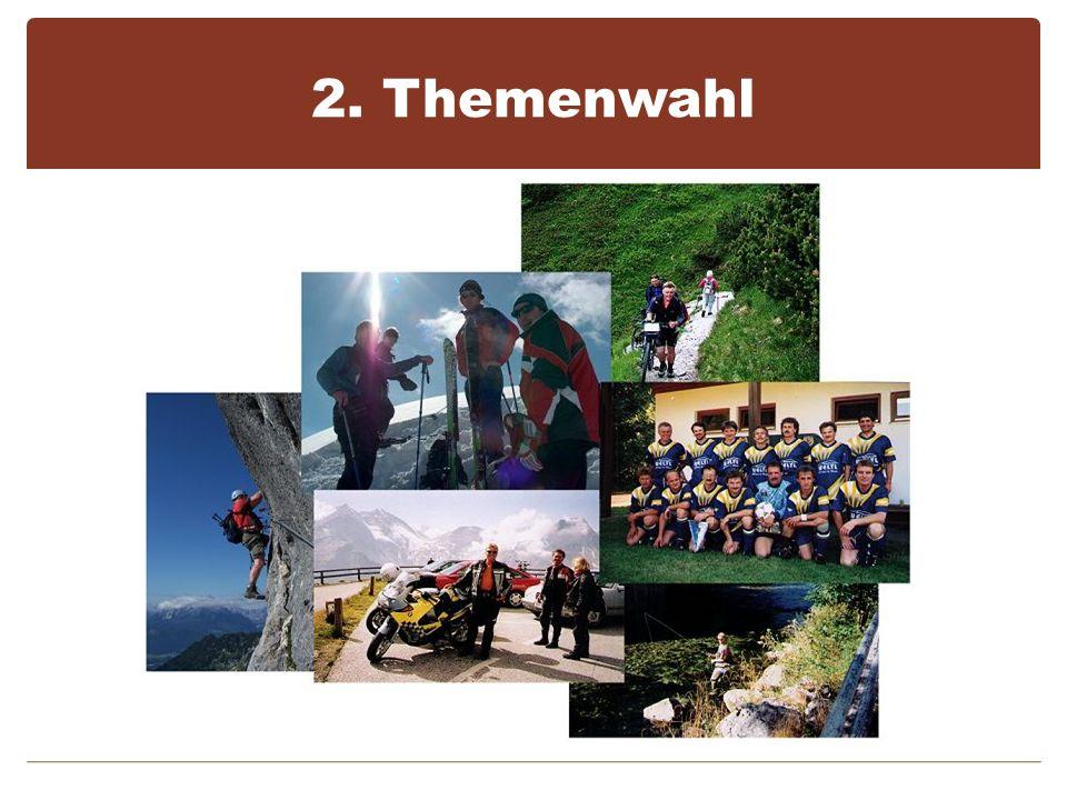 2. Themenwahl Freie Themenwahl Interesse Wissen