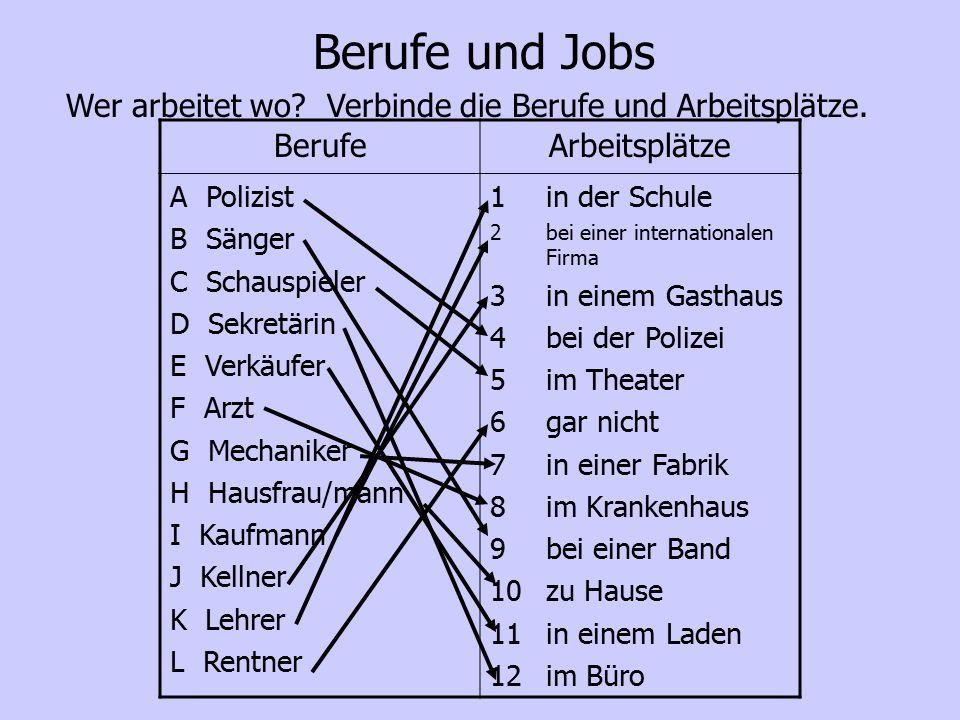 Berufe und Jobs Wer arbeitet wo Verbinde die Berufe und Arbeitsplätze. Berufe. Arbeitsplätze. A Polizist.