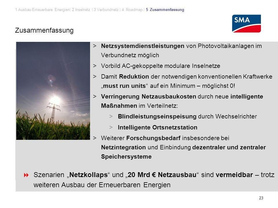 1 Ausbau Erneuerbare Energien| 2 Inselnetz | 3 Verbundnetz | 4 Roadmap | 5 Zusammenfassung