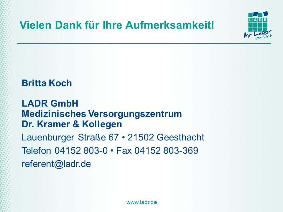 Britta Koch LADR GmbH. Medizinisches Versorgungszentrum. Dr. Kramer & Kollegen. Lauenburger Straße 67 • 21502 Geesthacht.