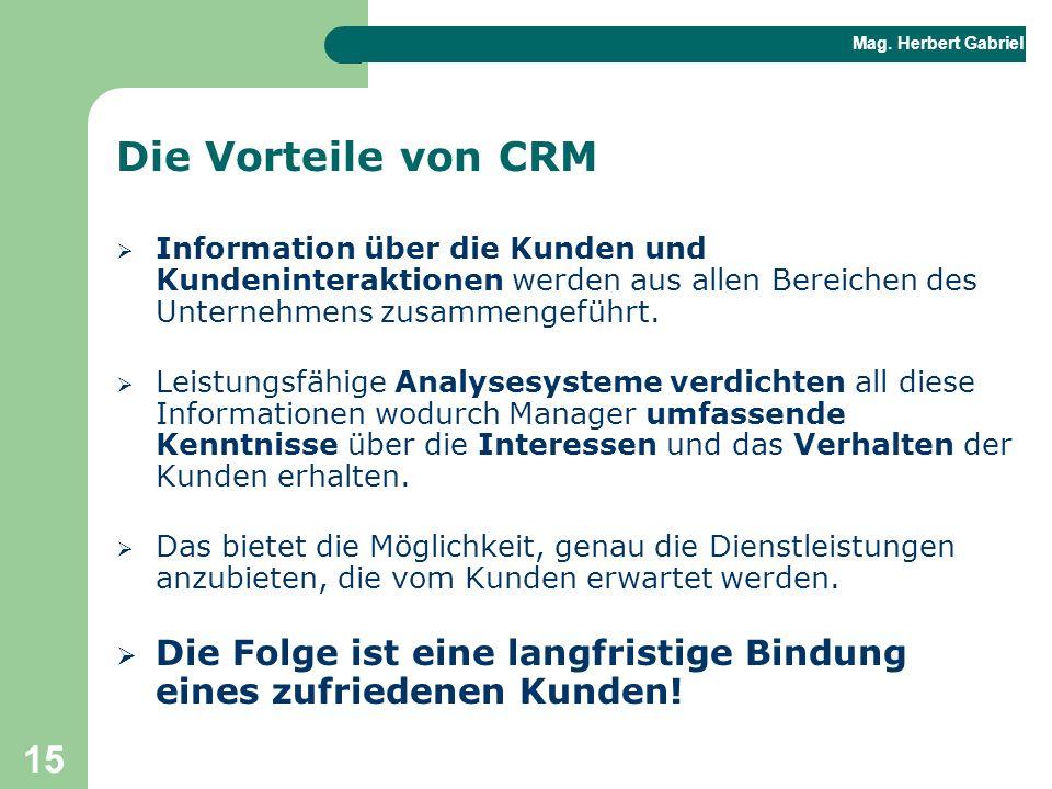 Die Vorteile von CRM Information über die Kunden und Kundeninteraktionen werden aus allen Bereichen des Unternehmens zusammengeführt.