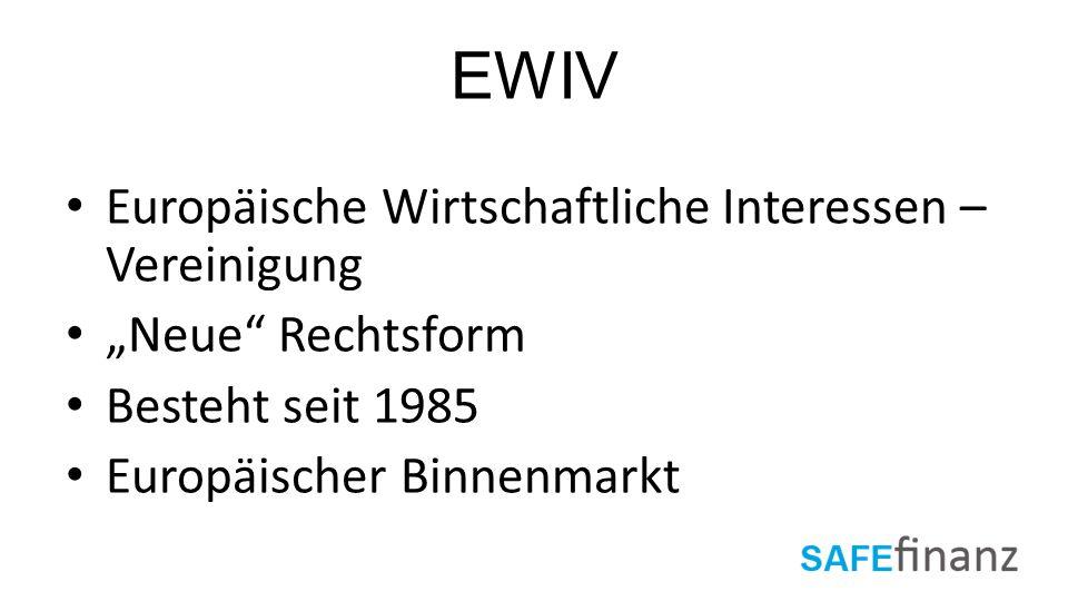 EWIV Europäische Wirtschaftliche Interessen –Vereinigung