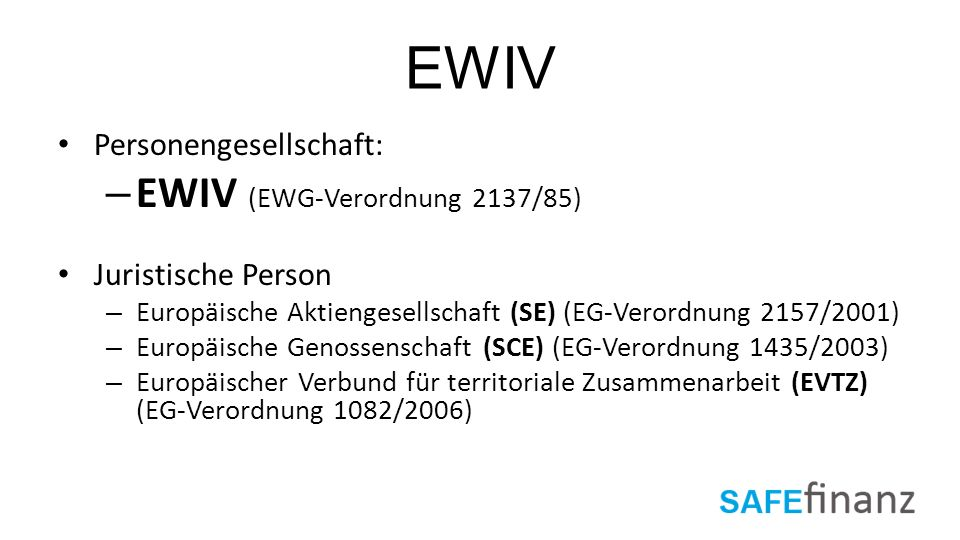EWIV EWIV (EWG-Verordnung 2137/85) Personengesellschaft: