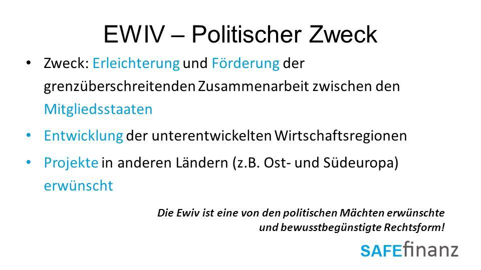 EWIV – Politischer Zweck