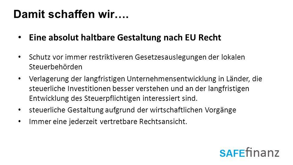 Damit schaffen wir…. Eine absolut haltbare Gestaltung nach EU Recht