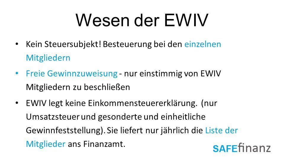 Wesen der EWIV Kein Steuersubjekt! Besteuerung bei den einzelnen Mitgliedern.