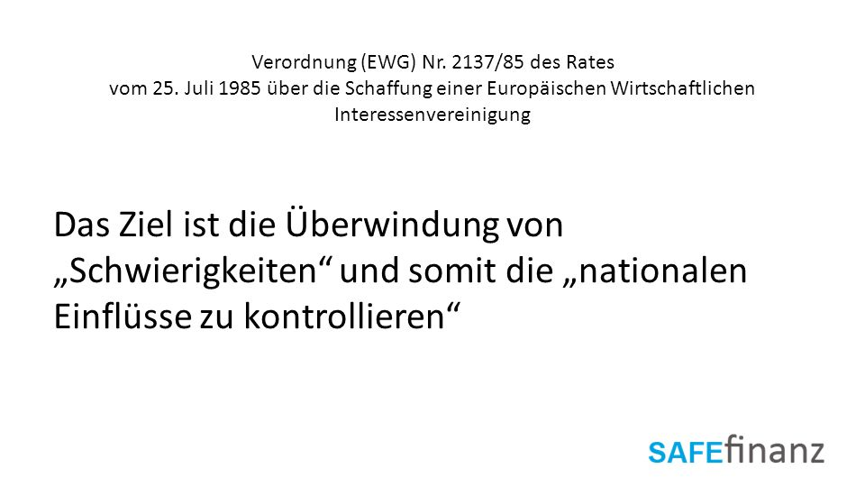 Verordnung (EWG) Nr. 2137/85 des Rates vom 25