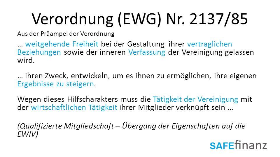 Verordnung (EWG) Nr. 2137/85 Aus der Präampel der Verordnung.