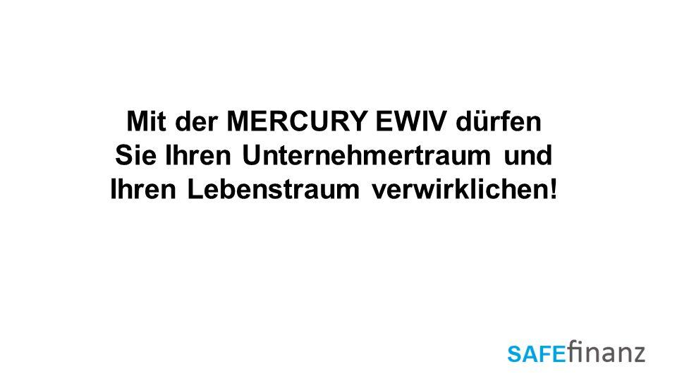 Mit der MERCURY EWIV dürfen Sie Ihren Unternehmertraum und Ihren Lebenstraum verwirklichen!