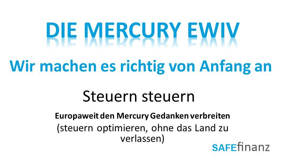 Die Mercury EWIV Wir machen es richtig von Anfang an Steuern steuern