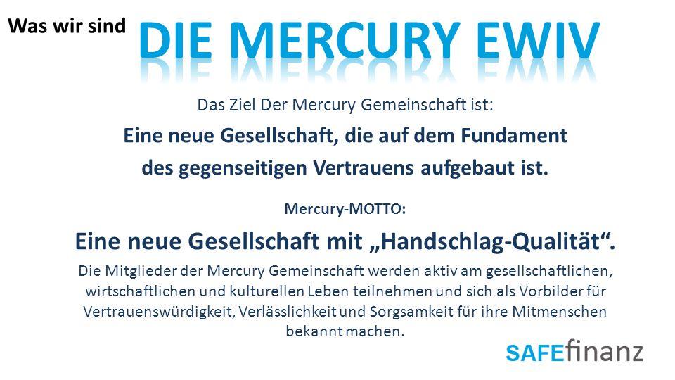 """Die Mercury EWIV Eine neue Gesellschaft mit """"Handschlag-Qualität ."""