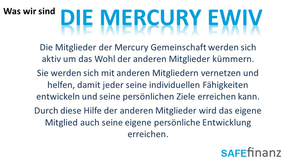 Die Mercury EWIV Was wir sind