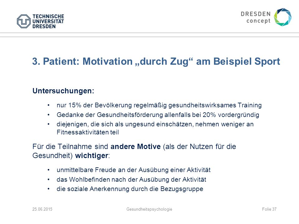 "3. Patient: Motivation ""durch Zug am Beispiel Sport"