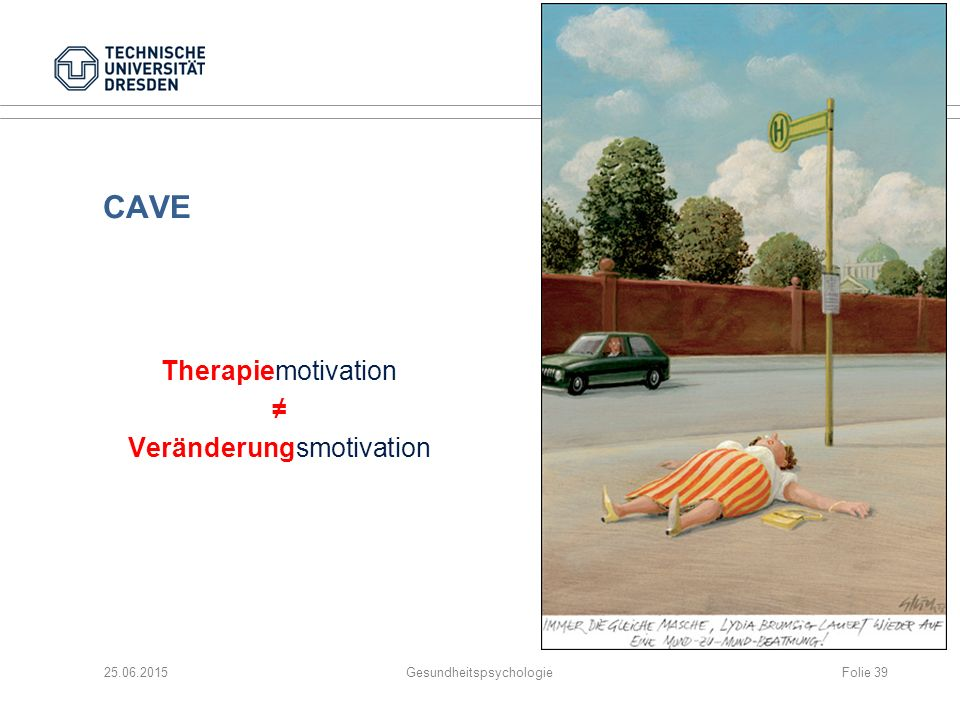 CAVE Therapiemotivation ≠ Veränderungsmotivation 25.06.2015