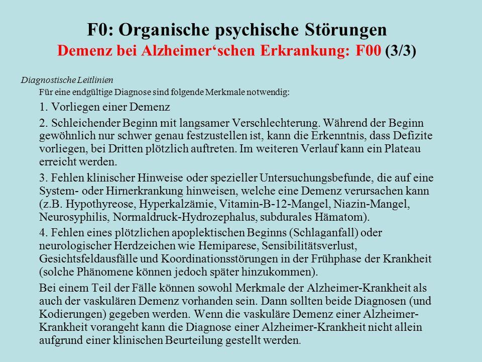 F0: Organische psychische Störungen Demenz bei Alzheimer'schen Erkrankung: F00 (3/3)