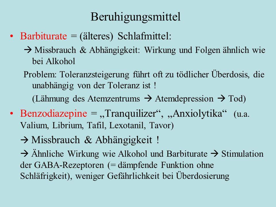 Beruhigungsmittel Barbiturate = (älteres) Schlafmittel: