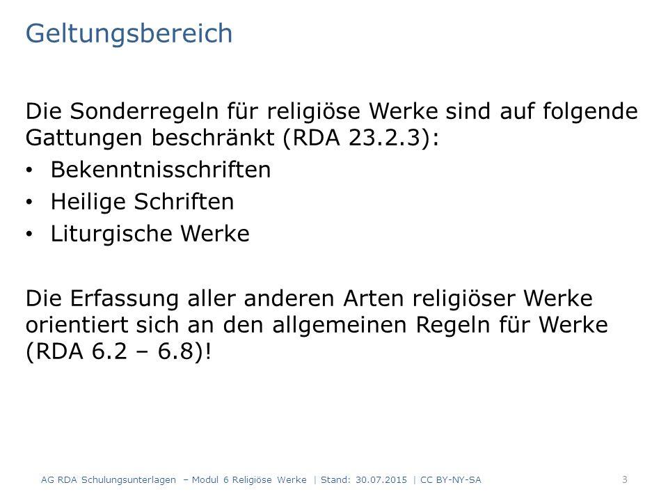 Geltungsbereich Die Sonderregeln für religiöse Werke sind auf folgende Gattungen beschränkt (RDA 23.2.3):