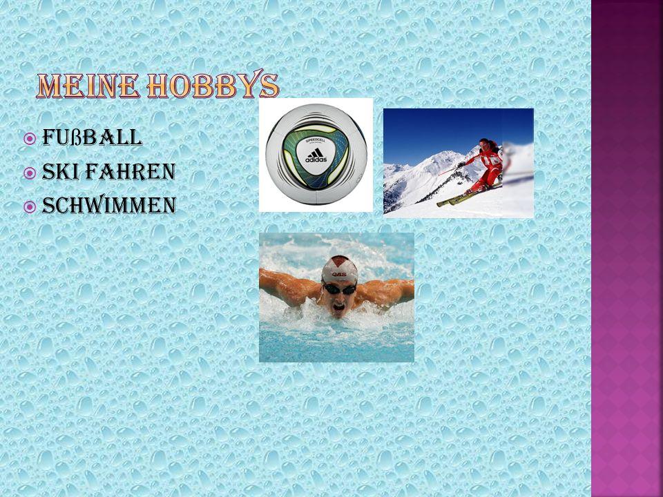 Meine Hobbys Fußball Ski fahren Schwimmen