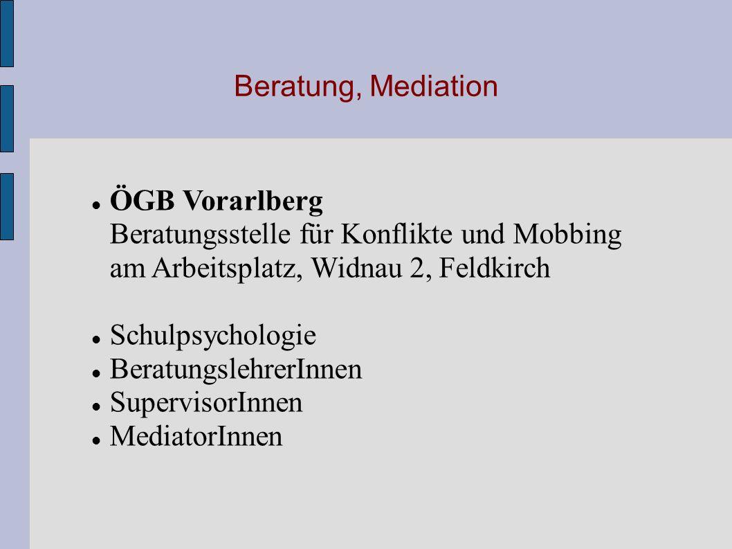 Beratung, Mediation ÖGB Vorarlberg Beratungsstelle für Konflikte und Mobbing am Arbeitsplatz, Widnau 2, Feldkirch.