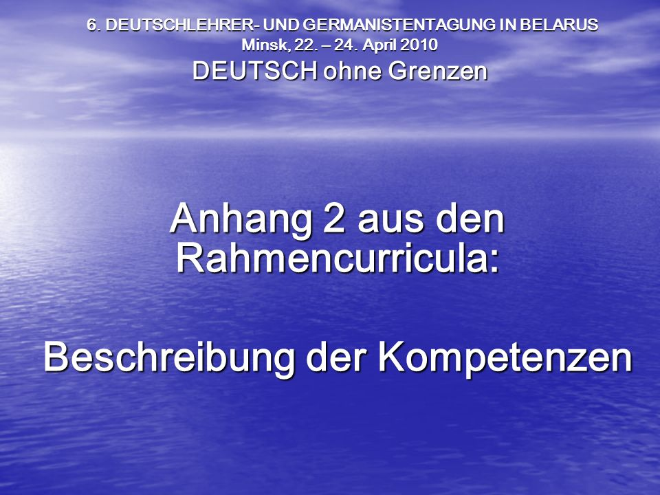 Anhang 2 aus den Rahmencurricula: Beschreibung der Kompetenzen
