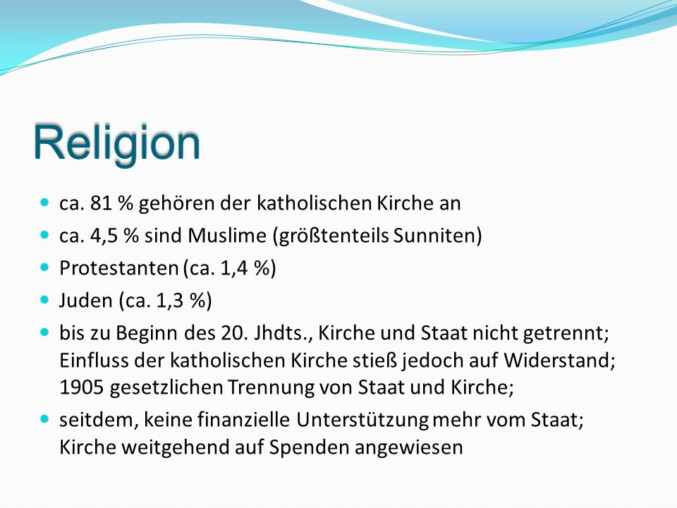 Religion ca. 81 % gehören der katholischen Kirche an