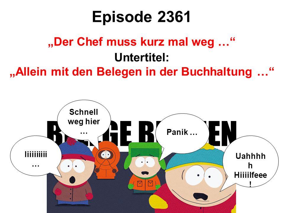 """BELEGE BUCHEN Episode 2361 """"Der Chef muss kurz mal weg … Untertitel:"""