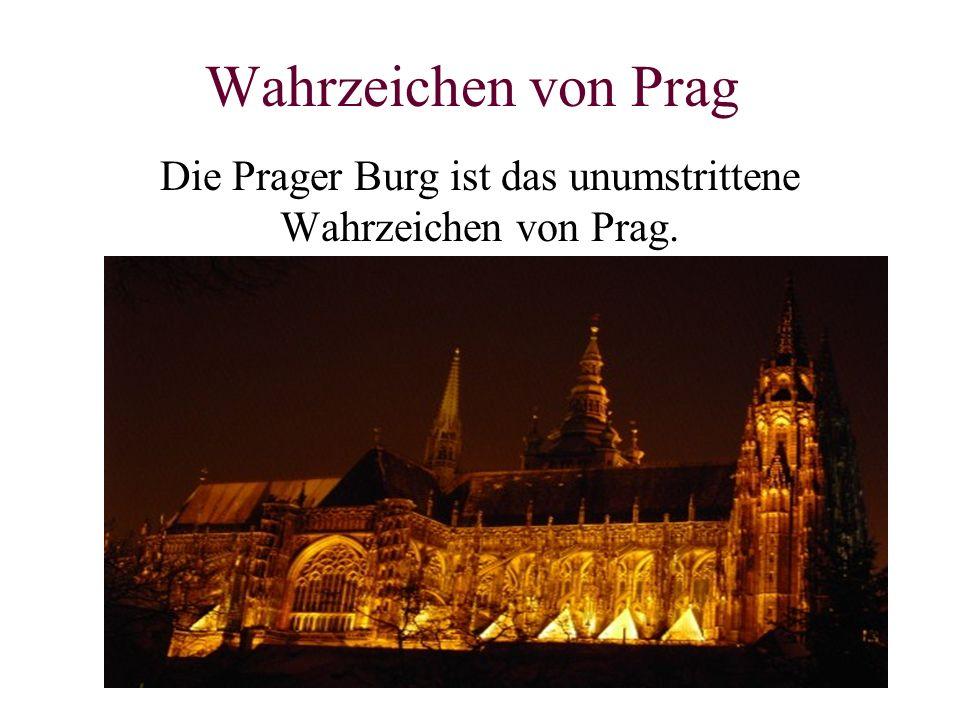Die Prager Burg ist das unumstrittene Wahrzeichen von Prag.