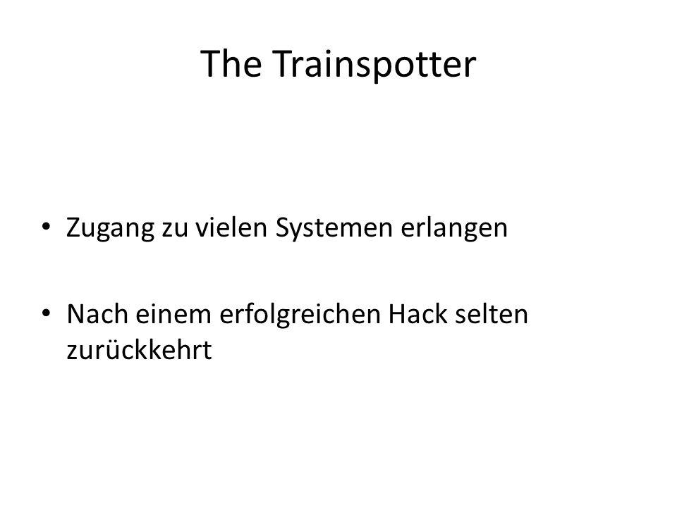 The Trainspotter Zugang zu vielen Systemen erlangen