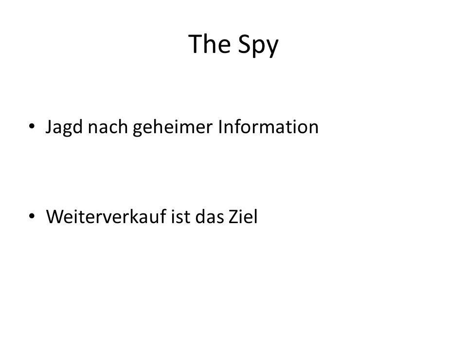 The Spy Jagd nach geheimer Information Weiterverkauf ist das Ziel