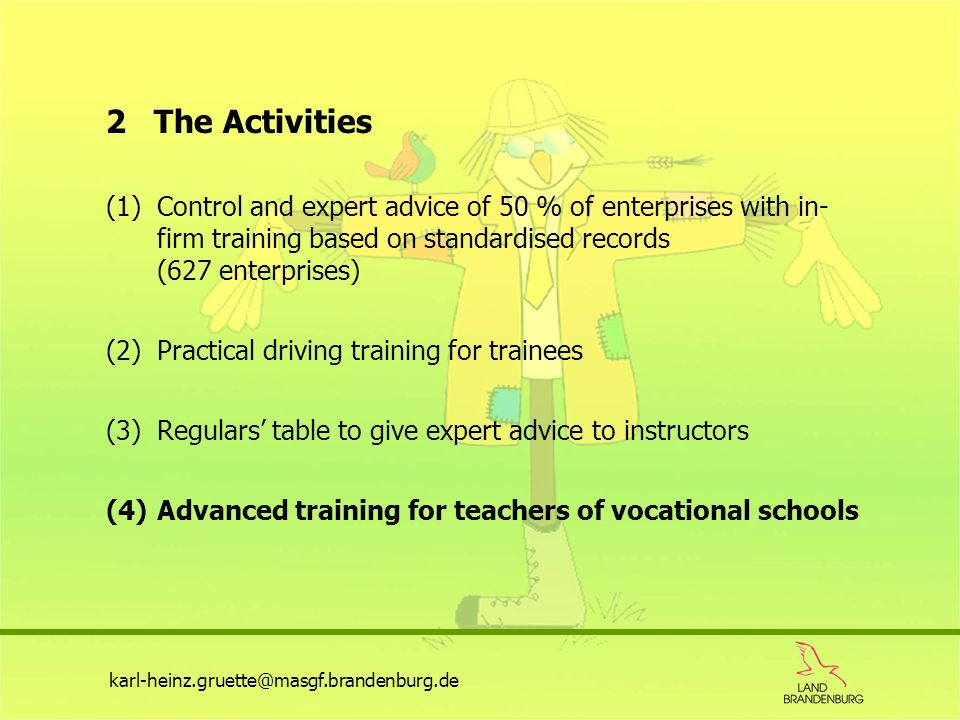 2 The Activities (1) Control and expert advice of 50 % of enterprises with in- firm training based on standardised records (627 enterprises)